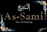 As-Sami'-The all Hearing