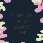 Ruling On Taking Husband's Name