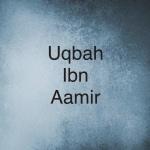 Uqbah Ibn Aamir